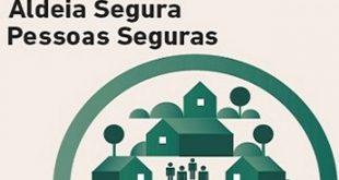 """""""Aldeia Segura"""" e """"Pessoas Seguras"""" está já a ser implementado em 700 aldeias"""