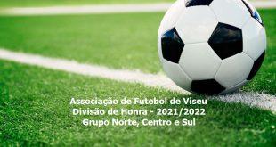 A.F.Viseu – Divisão de Honra 2021/2022 – Resultados da 1ª Jornada
